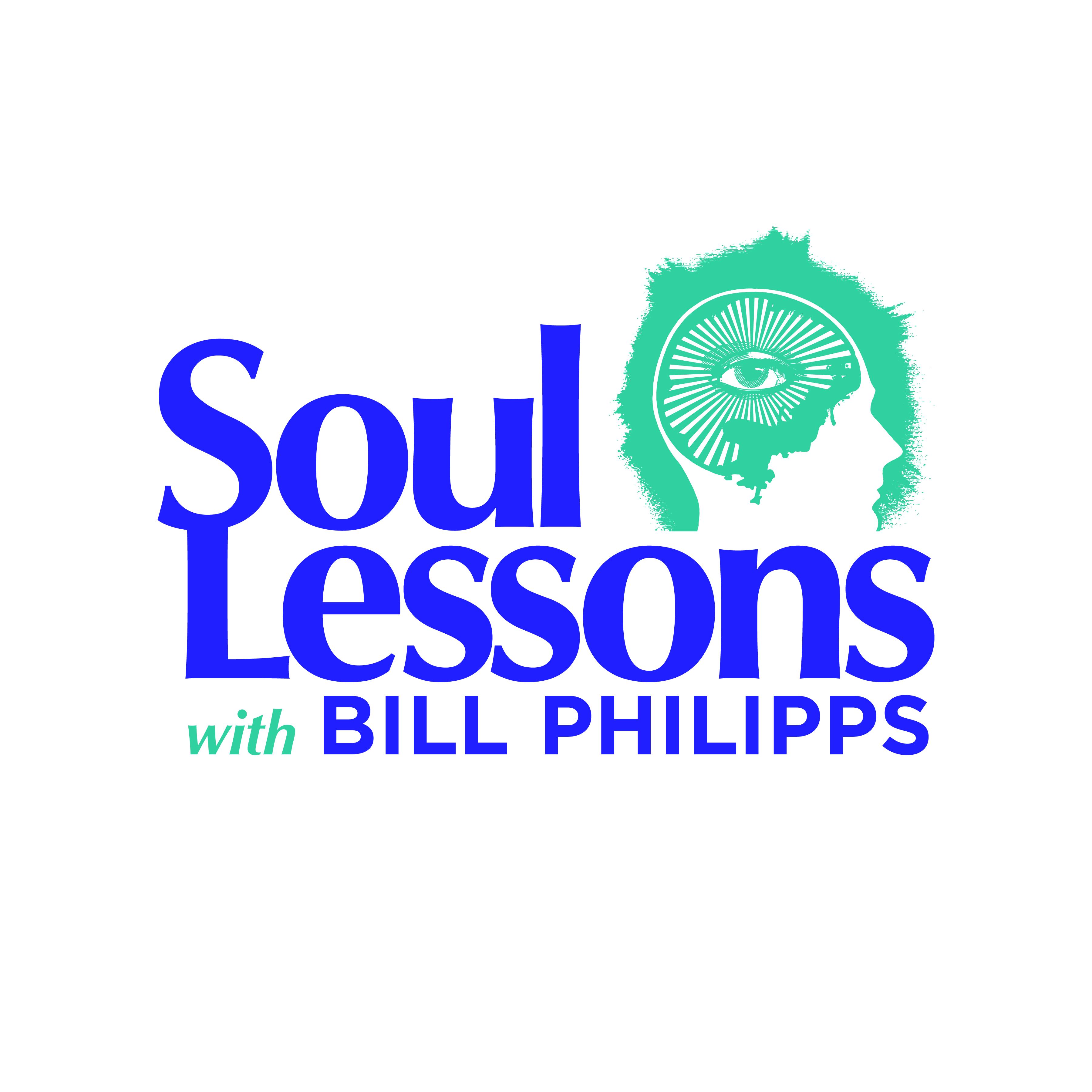 Soul Lessons w/ Bill Philipps