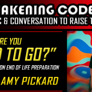 Good To Go: A New Perspective on End of Life Preparation with Amy Pickard