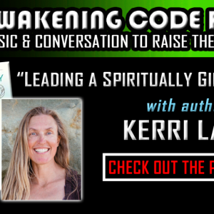 Leading a Spiritually Gifted Life with author Kerri Lake