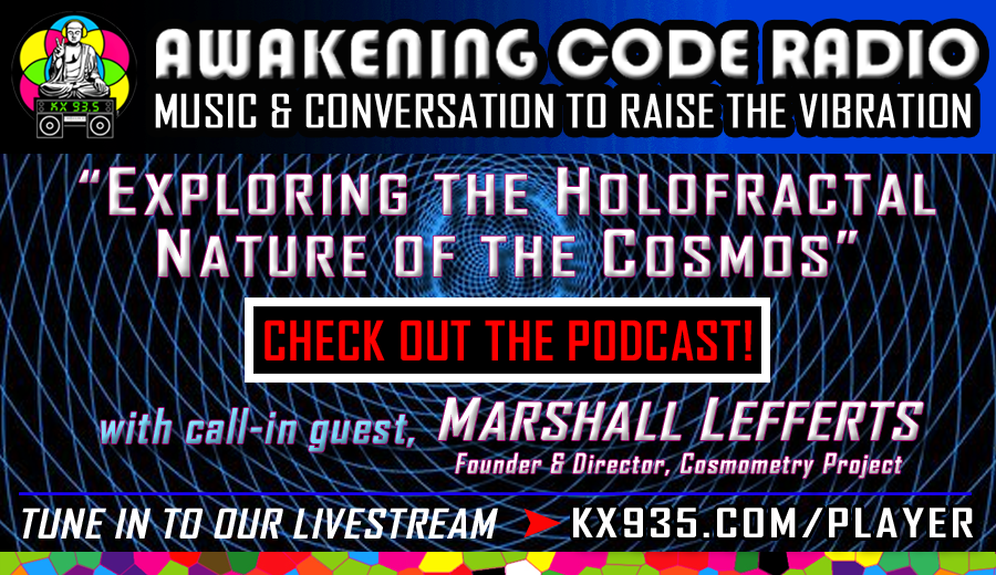 Cosmometry: The HoloFractal Nature of the Cosmos with Marshall Lefferts
