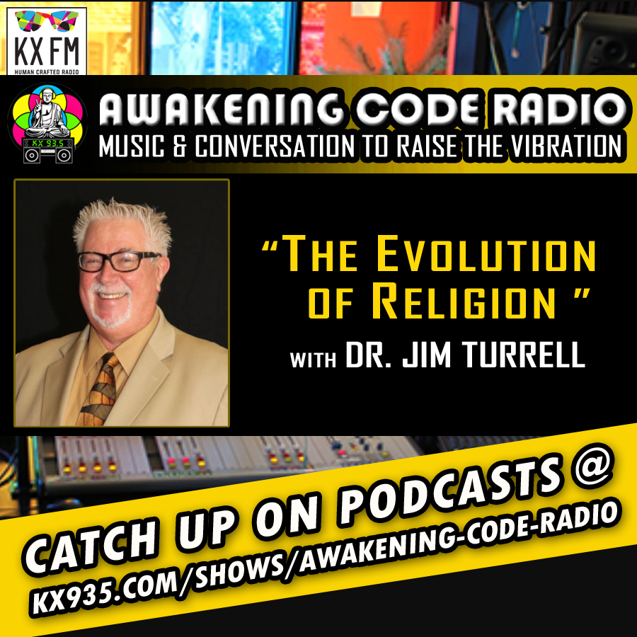 THE EVOLUTION OF RELIGION WITH DR. JIM TURRELL