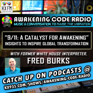 9/11: A Catalyst for Awakening with Fred Burks