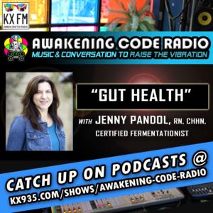 Gut Health with Jenny Pandol, RN, CHHN, Certified Fermentationist